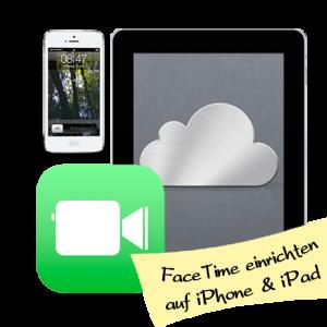 FaceTime am iPad oder iPhone einrichten