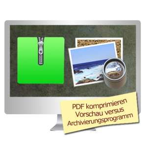 PDF Dokumente komprimieren Vorschau versus Archivierungsprogramm