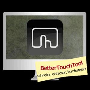 Mit BetterTouchTool schneller, einfacher + komfortabler arbeiten